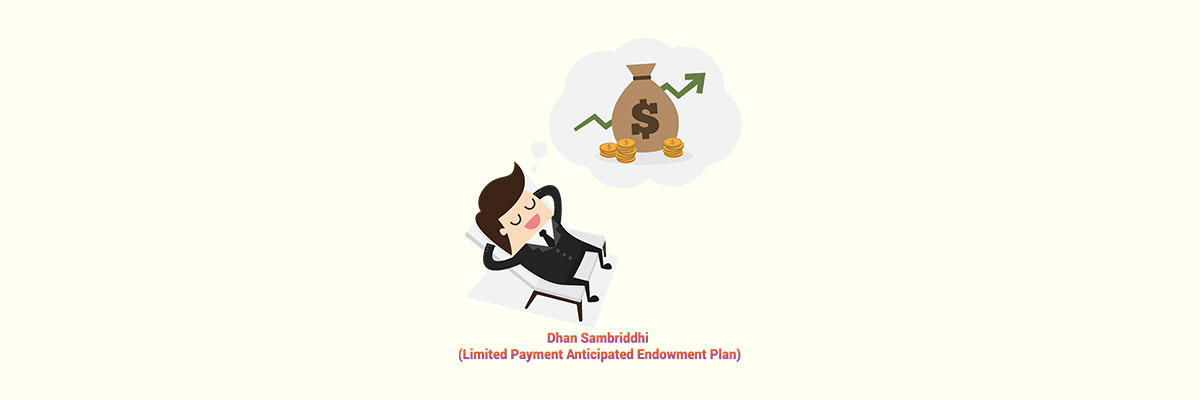 Dhan Sambriddhi (Limited Payment Anticipated Endowment Plan)